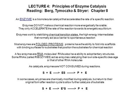 LECTURE 4: Principles of Enzyme Catalysis Reading: Berg, Tymoczko & Stryer: Chapter 8 ENZYME An ENZYME is a biomolecular catalyst that accelerates the.