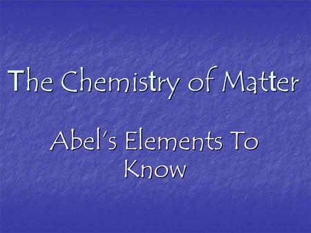 The Chemistry of Matter Abel's Elements To Know. Quick Facts Atomic Number = number of protons Atomic Number = number of protons 298 K = room temperature.