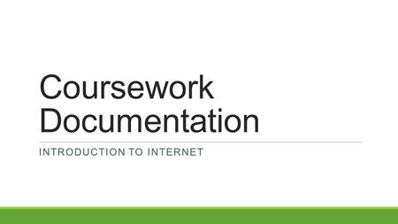 Coursework Documentation INTRODUCTION TO INTERNET.
