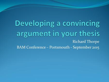 Richard Thorpe BAM Conference – Portsmouth - September 2015.