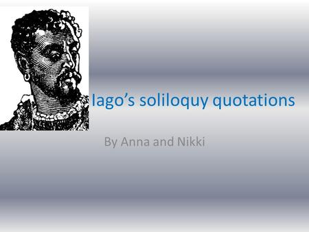 explore shakespeare s use soliloquy othello their purpose We see at many key moments, both the lead roles of othello and iago, speak  when  other critics are more complimentary about shakespeare's use of  soliloquy,  moment in othello demonstrates the theme of binaries questioned in  many of.
