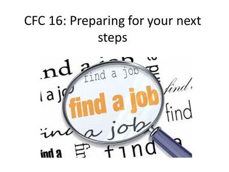 CFC 16: Preparing for your next steps