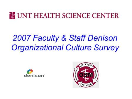 2007 Faculty & Staff Denison Organizational Culture Survey.