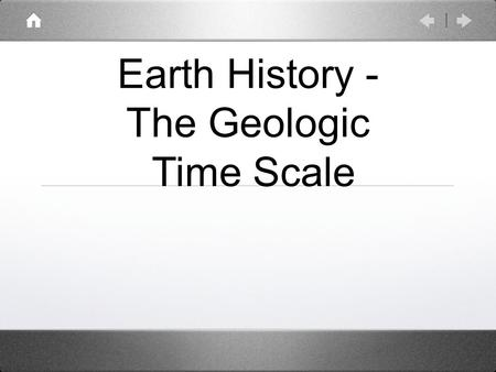 Earth History - The Geologic Time Scale. The Age of the Earth 4.6 billion years old = 4,600,000,000.