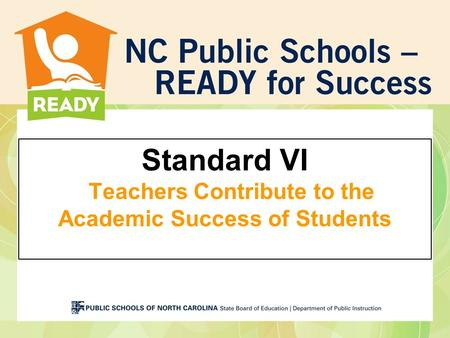 Standard VI Teachers Contribute to the Academic Success of Students.