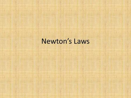 Newton's Laws. Basic Laws of Biomechanics Sir Isaac Newton developed three laws to explain the relationship between forces acting on a body and the motion.