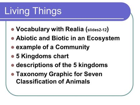 Living Things Vocabulary with Realia (slides2-12)