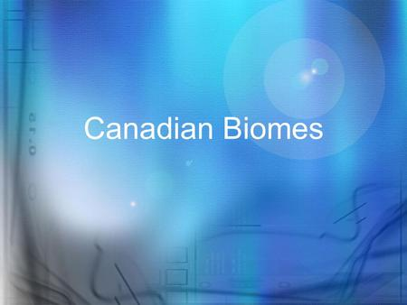 Canadian Biomes. Single organism (ie. A Deer) A population A community of different species An ecosystem – communities and abiotic features.