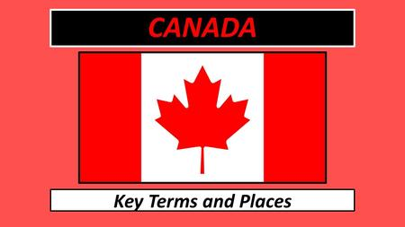 CANADA Key Terms and Places. Key Terms and Place Flash Cards Rocky Mountains St. Lawrence River Niagara Falls Canadian Shield Grand Banks Pulp Newsprint.