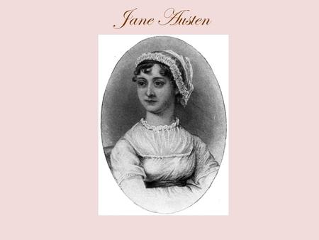 Jane Austen. Jane Austen's Language Use of inversions: The idea of his returning no more Elizabeth treated with the utmost contempt.