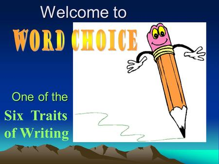 Six Traits of Writing One of the Welcome to Welcome to.