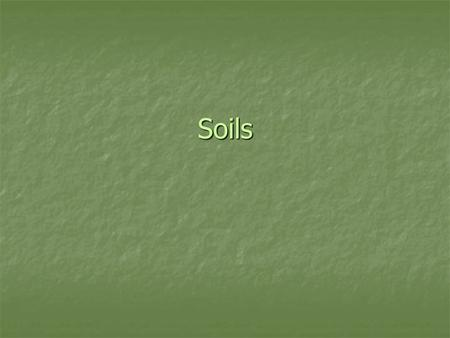 Soils. Soil Weathering and erosion transports materials across Earth's surface Weathering and erosion transports materials across Earth's surface The.