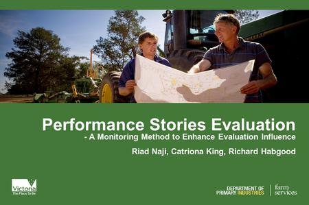 Performance Stories Evaluation - A Monitoring Method to Enhance Evaluation Influence Riad Naji, Catriona King, Richard Habgood.