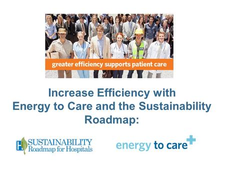 Increase Efficiency with Energy to Care and the Sustainability Roadmap: