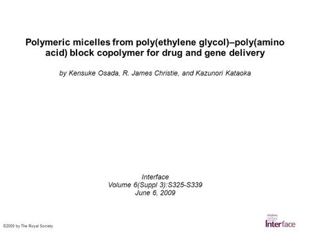 Polymeric micelles from poly(ethylene glycol)–poly(amino acid) block copolymer for drug and gene delivery by Kensuke Osada, R. James Christie, and Kazunori.