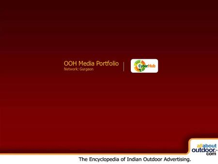 OOH Media Portfolio Network: Kolkata OOH Media Portfolio Network: Gurgaon.