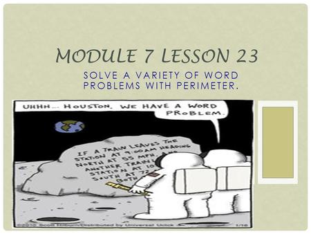 SOLVE A VARIETY OF WORD PROBLEMS WITH PERIMETER. MODULE 7 LESSON 23.