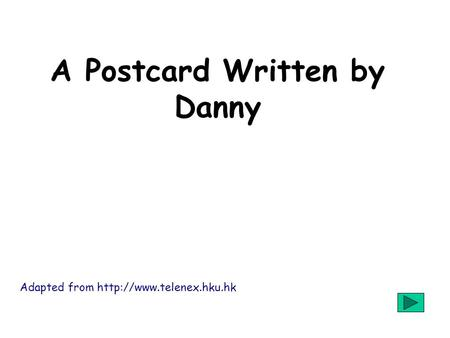 A Postcard Written by Danny Adapted from