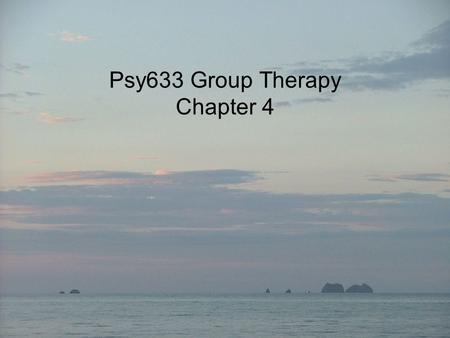 Psy633 Group Therapy Chapter 4