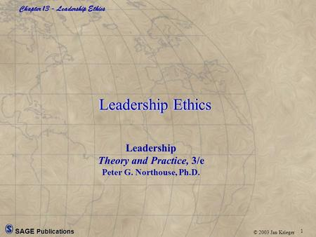Leadership Ethics Leadership Theory and Practice, 3/e