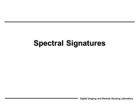 Digital Imaging and Remote Sensing Laboratory Spectral Signatures.