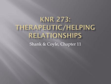 "Shank & Coyle, Chapter 11.  Shank & Coyle (2002)  Activity-based interventions  Supportive environment  Therapeutic/helping relationship  ""Of these."