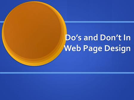 Do's and Don't In Web Page Design. Good Designs Text Background does not interrupt the text Background does not interrupt the text Text is big enough.