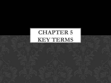 Chapter 5 Key Terms.