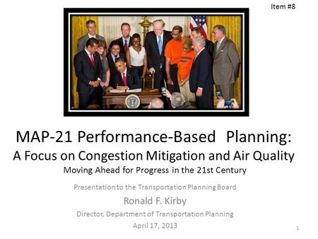 MAP-21 Performance-Based Planning: A Focus on Congestion Mitigation and Air Quality Moving Ahead for Progress in the 21st Century Presentation to the Transportation.