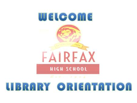 LIBRARYORIENTATION Library Hours ALSO 30 Minutes after lunch 20 minutes after Nutrition Tuesday after school testing, meetings, etc., as posted or announced.