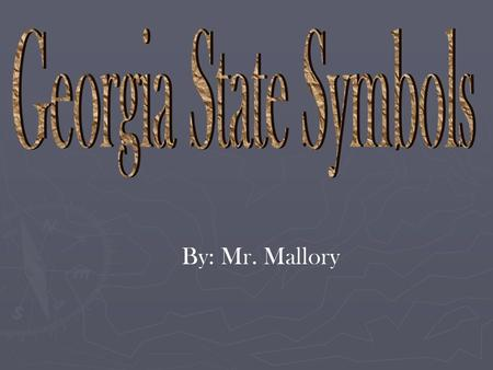 By: Mr. Mallory. Georgia's State Seal Georgia's Capitol Building.