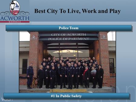 #1 In Public Safety Best City To Live, Work and Play Police Team.