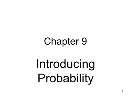 1 Chapter 9 Introducing Probability. From Exploration to Inference p. 150 in text Purpose: Unrestricted exploration & searching for patterns Purpose: