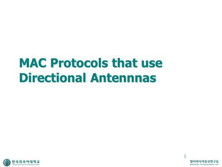 1 MAC Protocols that use Directional Antennnas. 2 Directional Antenna  Directional communication  Less Energy in the wrong direction Better Spatial.