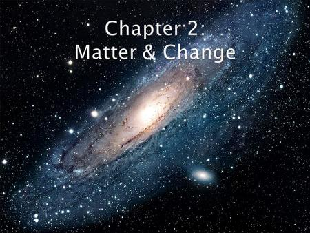  Anything that has mass & take up space Mass = measurement of the amount of matter an object contains Chemistry = the study of matter & the changes that.