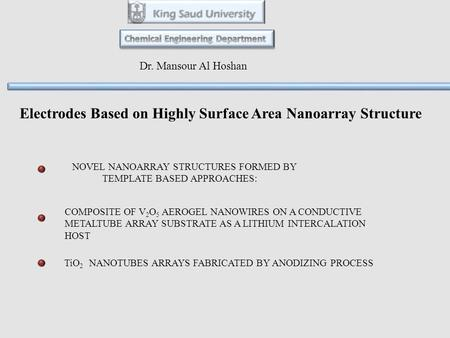 NOVEL NANOARRAY STRUCTURES FORMED BY TEMPLATE BASED APPROACHES: TiO 2 NANOTUBES ARRAYS FABRICATED BY ANODIZING PROCESS COMPOSITE OF V 2 O 5 AEROGEL NANOWIRES.