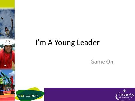 I'm A Young Leader Game On. Objective Why we play games Understand the different types of games When to play which games How to keep games safe Have a.