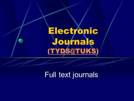 Electronic Journals Full text journals.