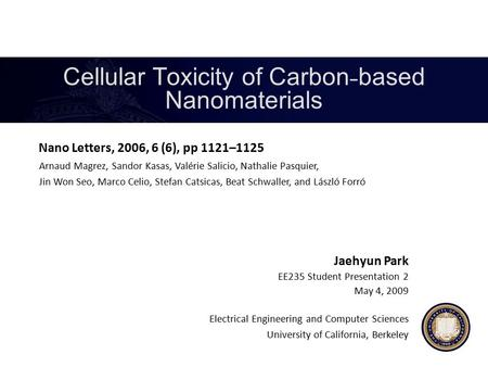 Cellular Toxicity of Carbon - based Nanomaterials Nano Letters, 2006, 6 (6), pp 1121–1125 Electrical Engineering and Computer Sciences University of California,
