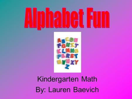 Kindergarten Math By: Lauren Baevich. §110.2. English Language Arts and Reading, Kindergarten. (7) Reading/letter-sound relationships. The student uses.