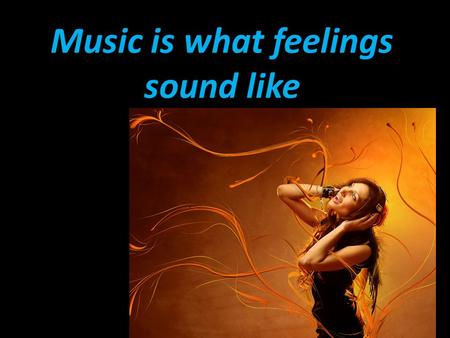 Music is what feelings sound like. Titans Novices Novices VS.