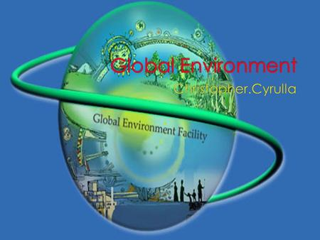 Global Environment Christopher.Cyrulla.