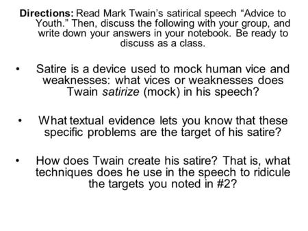 advice to youth satire Read mark twain's advice to youth free essay and over 88,000 other research documents mark twain's advice to youth rhetoric is the study of effective thinking, writing, and speaking strategies and is an essential part of writing.