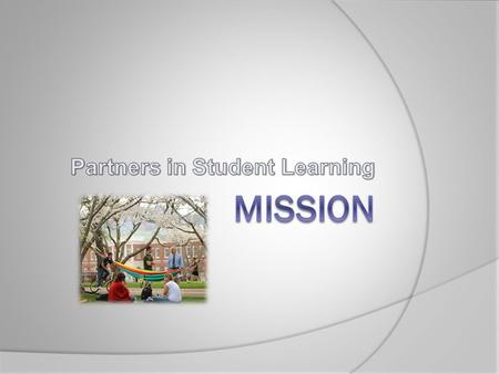 "Re-visioning: Re-visioning: The current Committee on Student Learning Mission : ""The primary purpose of the Committee on Student Learning is to promote."