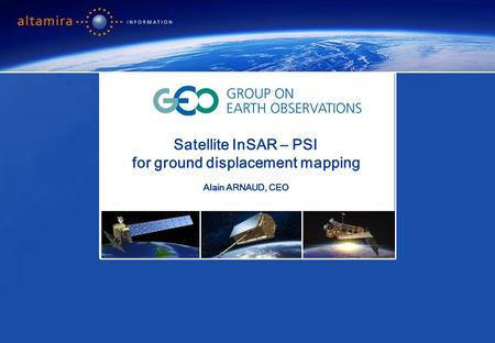 Page 1 Alain Arnaud, CEO Contribution to GEOSS Satellite InSAR – PSI for ground displacement mapping Alain ARNAUD, CEO.