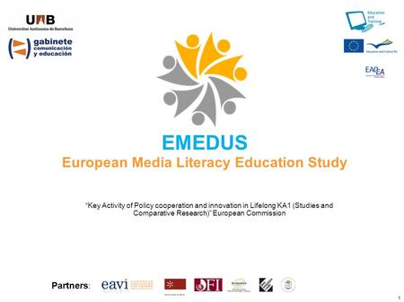 "1 EMEDUS European Media Literacy Education Study ""Key Activity of Policy cooperation and innovation in Lifelong KA1 (Studies and Comparative Research)"""