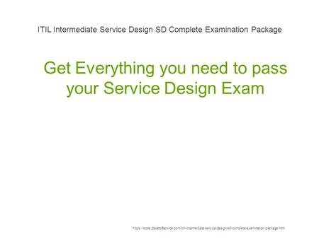 ITIL Intermediate Service Design SD Complete Examination Package 1 Get Everything you need to pass your Service Design Exam https://store.theartofservice.com/itilr-intermediate-service-design-sd-complete-examination-package.html.