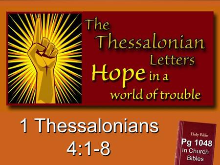 1 Thessalonians 4:1-8 Pg 1048 In Church Bibles. Gambling, robbery, sexual immorality, and violence is prevalent. Half of all children are born out of.
