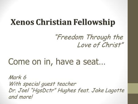 """Freedom Through the Love of Christ"" Mark 6 With special guest teacher Dr. Joel ""HgsDctr"" Hughes feat. Jake Lagotte and more! Come on in, have a seat…"