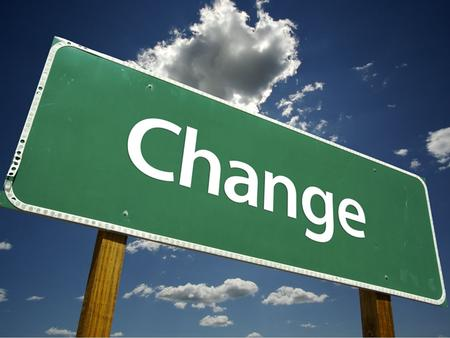 Would you rather Change often means making a choice.